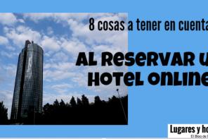 Que tener en cuenta al reservar un hotel online/ Lugares y Hoteles /