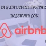 Como funciona Airbnb: La guía definitiva